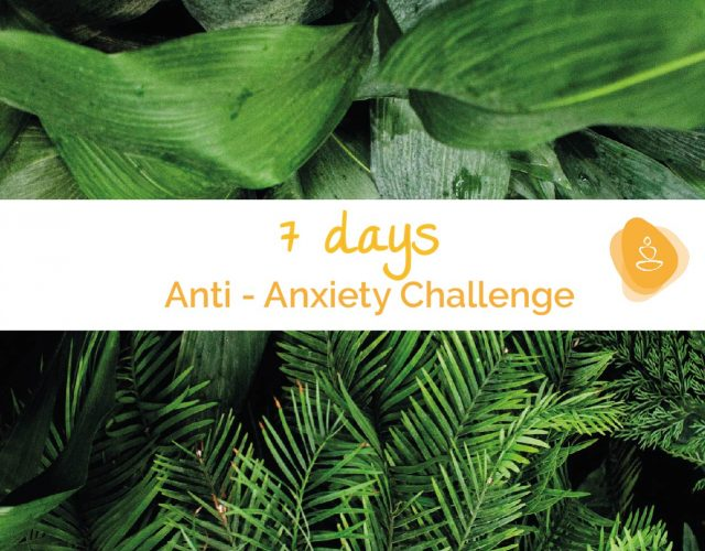 My 7 Day Anti-Anxiety Challenge